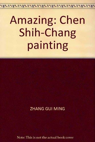 9787801866820: Amazing: Chen Shih-Chang painting
