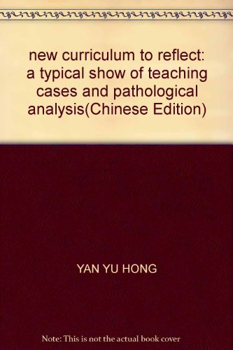 new curriculum to reflect: a typical show of teaching cases and pathological analysis(Chinese ...