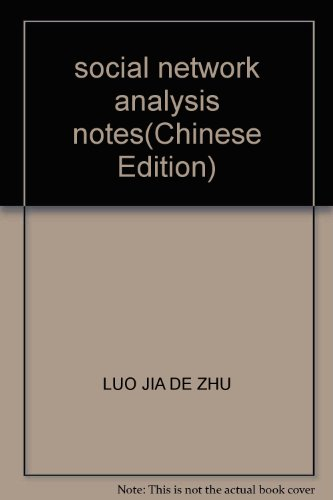 social network analysis notes(Chinese Edition): LUO JIA DE ZHU