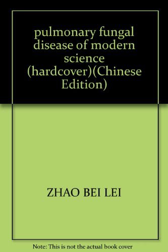 pulmonary fungal disease of modern science (hardcover)(Chinese Edition): ZHAO BEI LEI