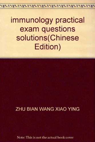 immunology practical exam questions solutions(Chinese Edition): ZHU BIAN WANG