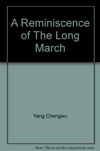 A Reminiscence of The Long March (Chinese: Yang Chengwu