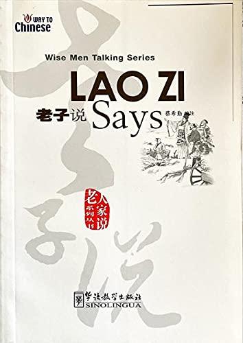 Lao Zi Says (Zhongguo Sheng Ren Wen: Sinolingua Press