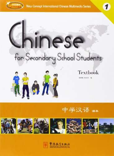 Chinese for Secondary School Students 1: Sinolingua Press