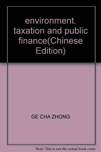 environment. taxation and public finance(Chinese Edition): GE CHA ZHONG