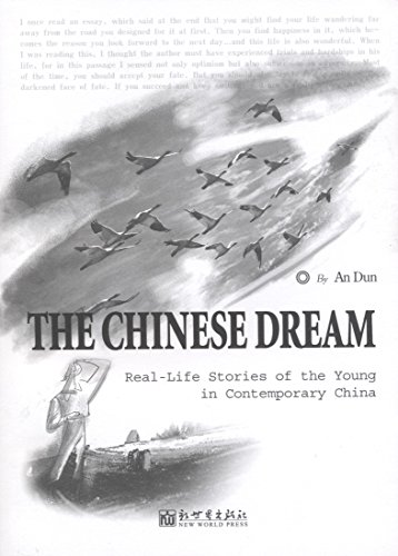 The Chinese Dream: Real-life Stories of the Young in Contemporary China: An, Dun