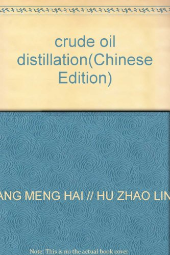 crude oil distillation(Chinese Edition): TANG MENG HAI // HU ZHAO LING