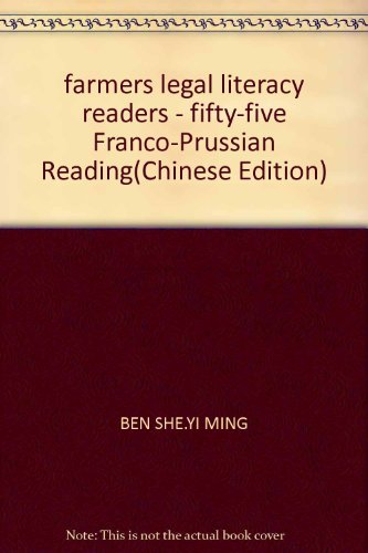 farmers legal literacy readers - fifty-five Franco-Prussian Reading(Chinese Edition): BEN SHE.YI ...