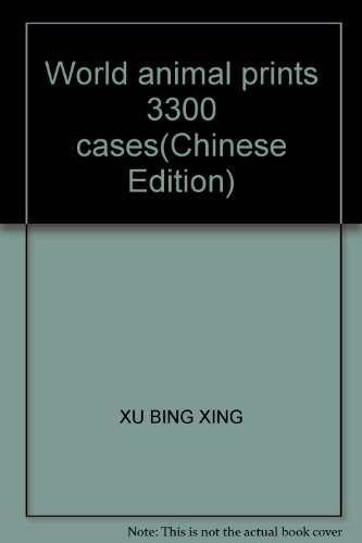 World animal prints 3300 cases(Chinese Edition): XU BING XING