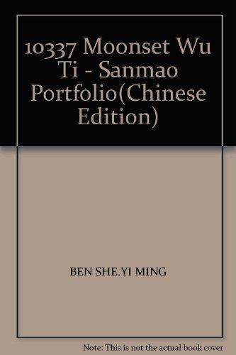 The Moonset Wu Ti - the Sanmao: JIN SHI YI