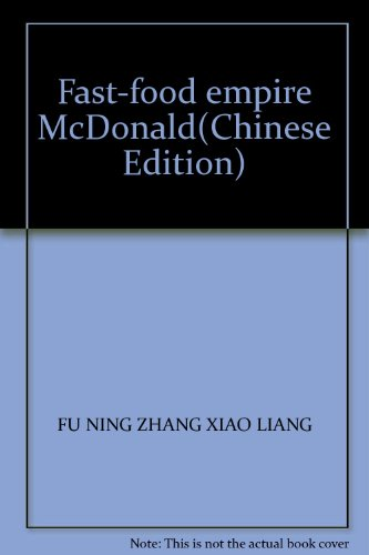 Fast-food empire McDonald(Chinese Edition)(Old-Used): FU NING ZHANG