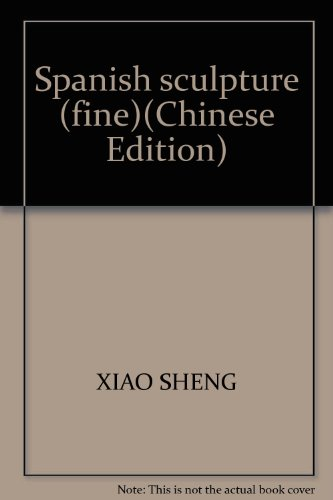Spanish sculpture (fine)(Chinese Edition): XIAO SHENG