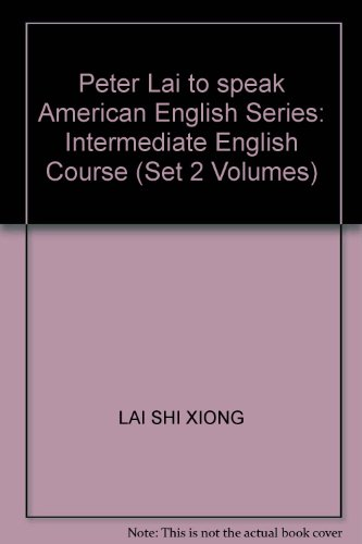 9787806046890: Peter Lai to speak American English Series: Intermediate English Course (Set 2 Volumes)