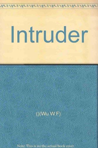 Intruder(Chinese Edition): Wu.W.F).