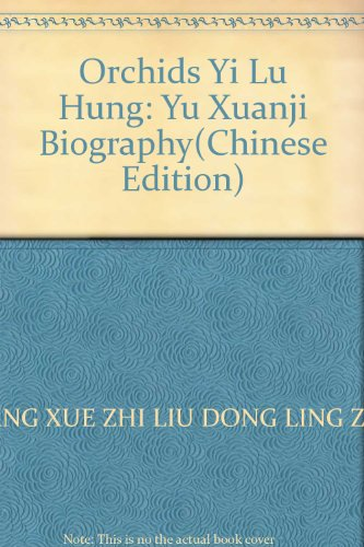 Orchids Yi Lu Hung: Yu Xuanji Biography(Chinese: WANG XUE ZHI