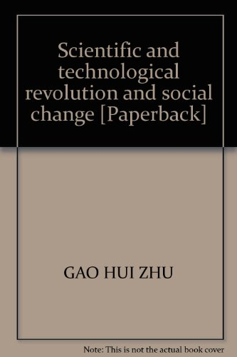 Scientific and technological revolution and social change [Paperback](Chinese Edition): GAO HUI ZHU