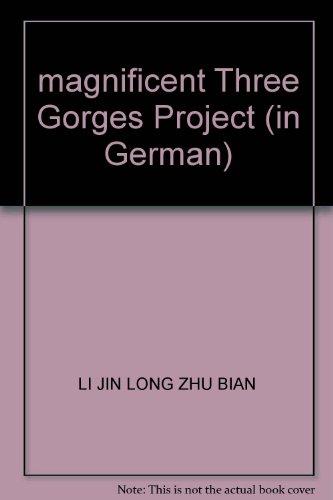 magnificent Three Gorges Project (in German): LI JIN LONG