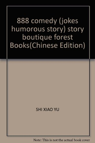 888 comedy (jokes humorous story) story boutique forest Books(Chinese Edition): SHI XIAO YU