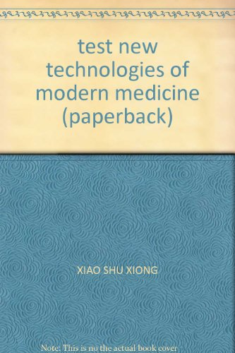 test new technologies of modern medicine (paperback)(Chinese Edition): XIAO SHU XIONG