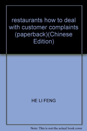 restaurants how to deal with customer complaints (paperback)(Chinese Edition): HE LI FENG