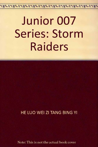 Junior 007 Series: Storm Raiders(Chinese Edition)