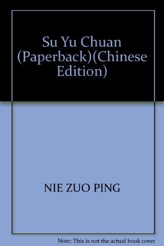 Su Yu Chuan (Paperback): NIE ZUO PING