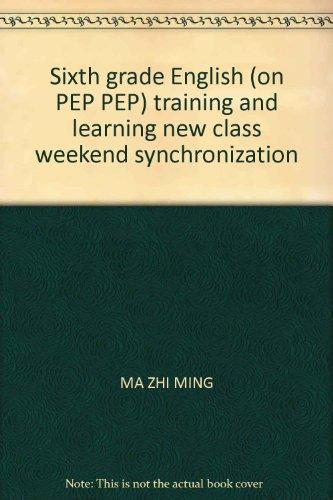 Sixth grade English (on PEP PEP) training: MA ZHI MING