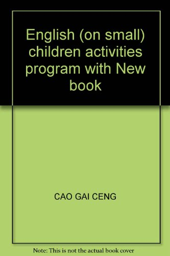 English (on small) children activities program with New book(Chinese Edition): CAO GAI CENG