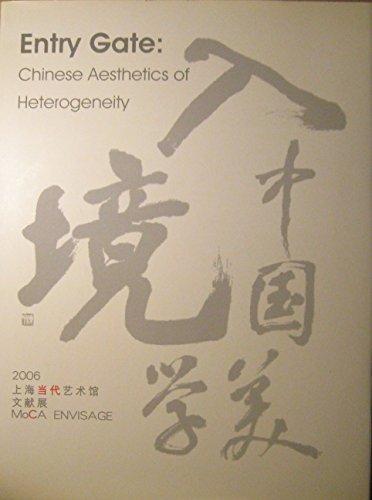 9787807253259: Entry Gate: Chinese Aesthetics of Heterogeneity