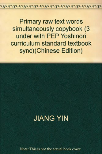 9787807350330: Primary raw text words simultaneously copybook (3 under with PEP Yoshinori curriculum standard textbook sync)(Chinese Edition)