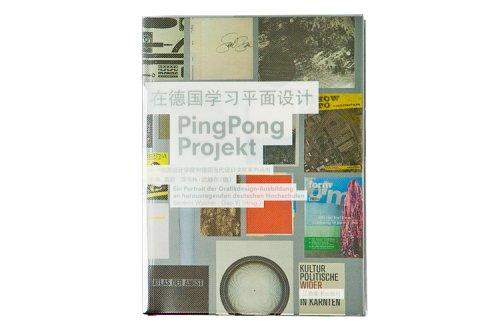 PingPong Projetk: Ein Portrait Der Grafikdesign-Ausbildung an Herausagenden Deutschen Hochshulen [...