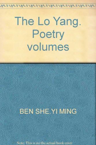 The Lo Yang. Poetry volumes(Chinese Edition): BEN SHE.YI MING