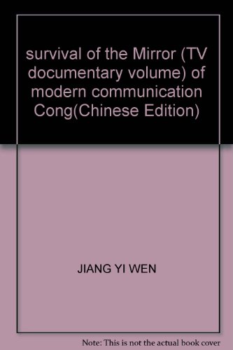 survival of the Mirror (TV documentary volume) of modern communication Cong(Chinese Edition): JIANG...