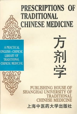 9787810101127: Prescriptions of Traditional Chinese Medicine: A Practical English-Chinese Library of Traditional Chinese Medicine