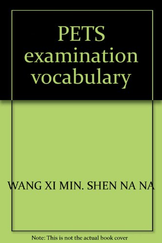 PETS examination vocabulary(Chinese Edition): WANG XI MIN. SHEN NA NA