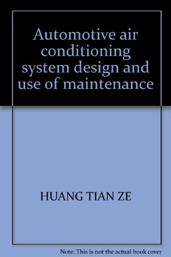 9787810452625: Automotive air conditioning system design and use of maintenance
