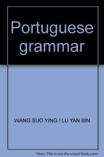 Portuguese grammar(Chinese Edition): WANG SUO YING / LU YAN BIN