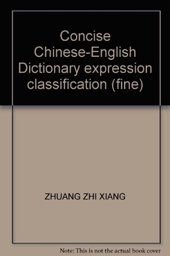 Concise Chinese-English Dictionary expression classification (fine): XIANG, ZHUANG ZHI