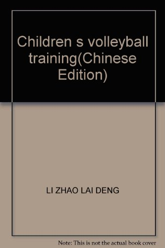 Children s volleyball training(Chinese Edition): LI ZHAO LAI DENG