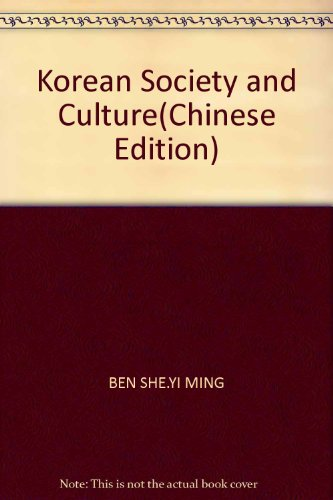 Korean Society and Culture(Chinese Edition): BEN SHE.YI MING