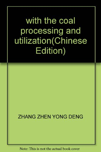 With the processing and utilization of coal Zhangzhen Yong China University of Mining Press(Chinese...