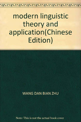 modern linguistic theory and application(Chinese Edition): WANG DAN BIAN ZHU