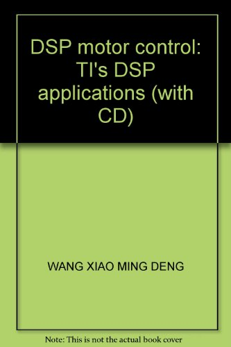9787810774895: DSP motor control: TI's DSP applications (with CD)