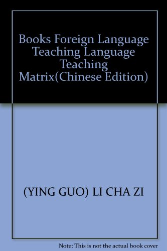 Books Foreign Language Teaching Language Teaching Matrix(Chinese Edition): YING GUO) LI CHA ZI