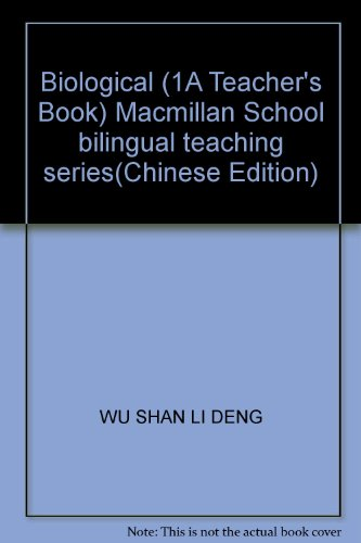 Biological (1A Teacher's Book) Macmillan School bilingual teaching series(Chinese Edition): WU...