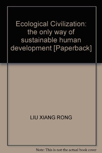 Ecological Civilization: the only way of sustainable human development [Paperback](Chinese Edition)...