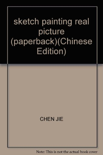 sketch painting real picture (paperback)(Chinese Edition): CHEN JIE