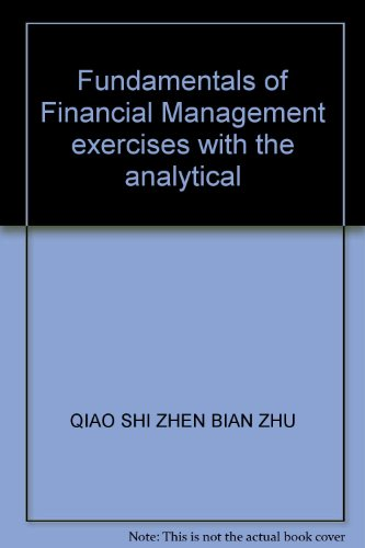 9787810848459: Fundamentals of Financial Management exercises with the analytical