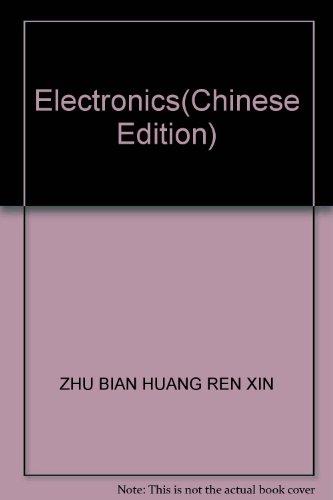 Electronics(Chinese Edition): ZHU BIAN HUANG REN XIN