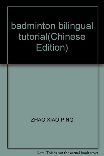 9787811280074: badminton bilingual tutorial(Chinese Edition)